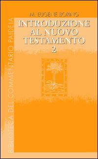 Introduzione al Nuovo Testamento. Vol. 2: Storia, letteratura, teologia
