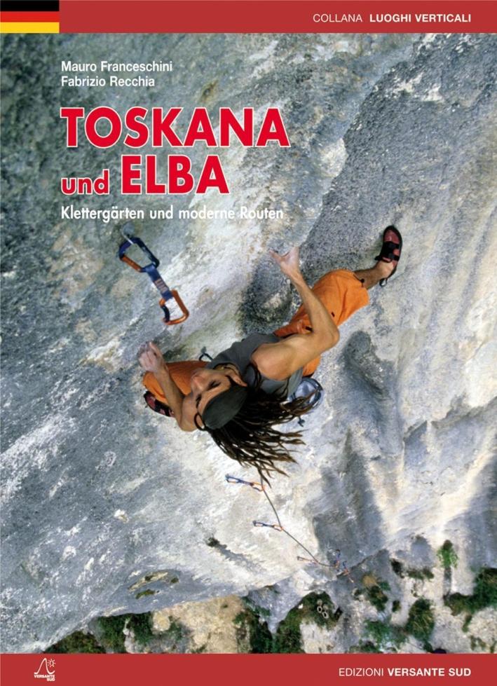 Toskana und Elba. Klettergärten und moderne routen.