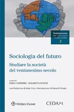 Sociologia del futuro. Studiare la società del ventunesimo secolo.