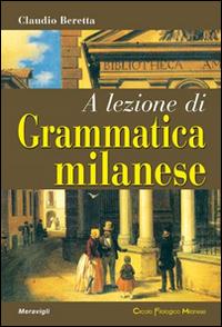 A lezione di grammatica milanese.