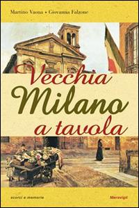 Vecchia Milano a tavola.