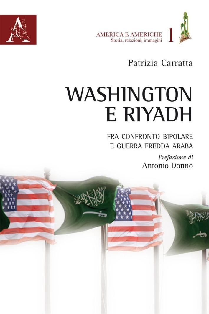 Washington e Riyadh. Fra confronto bipolare e guerra fredda araba (1961-1963).