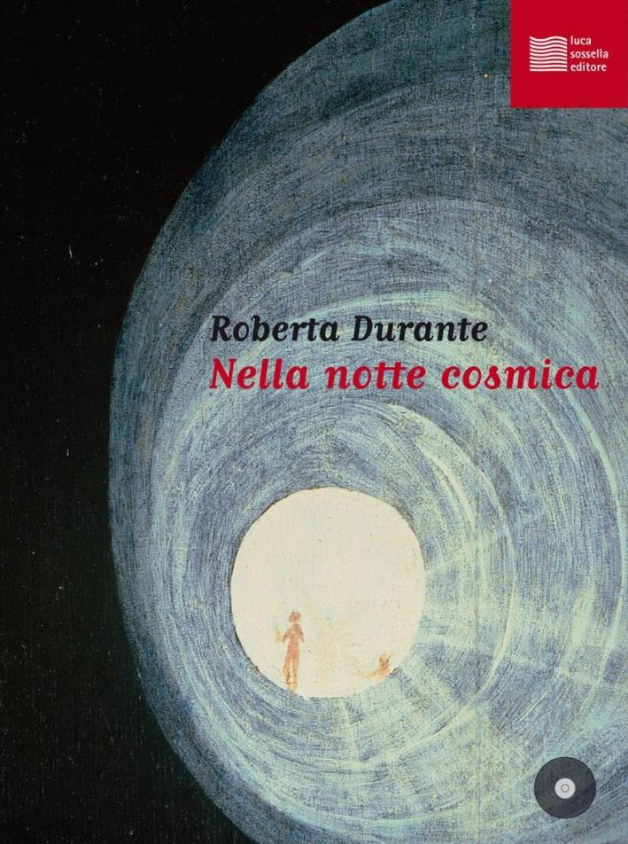 Nella notte cosmica. Con CD Audio.