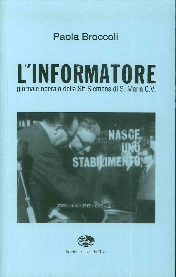 L'Informatore. Giornale Operaio della Sit-Siemens di S. Maria C. V.
