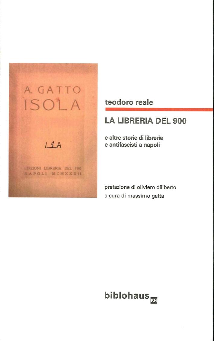 La Libreria del '900 e Altre Storie di Librerie e Antifascisti a Napoli.