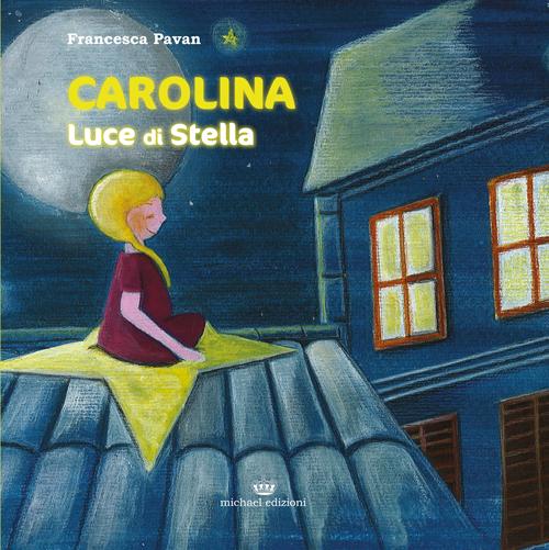 Carolina. Luce di stella.