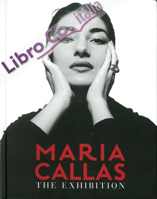Maria Callas. The Exhibition