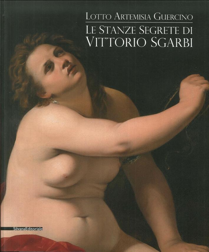 Le Stanze Segrete di Vittorio Sgarbi. Lotto, Artemisia, Guercino.