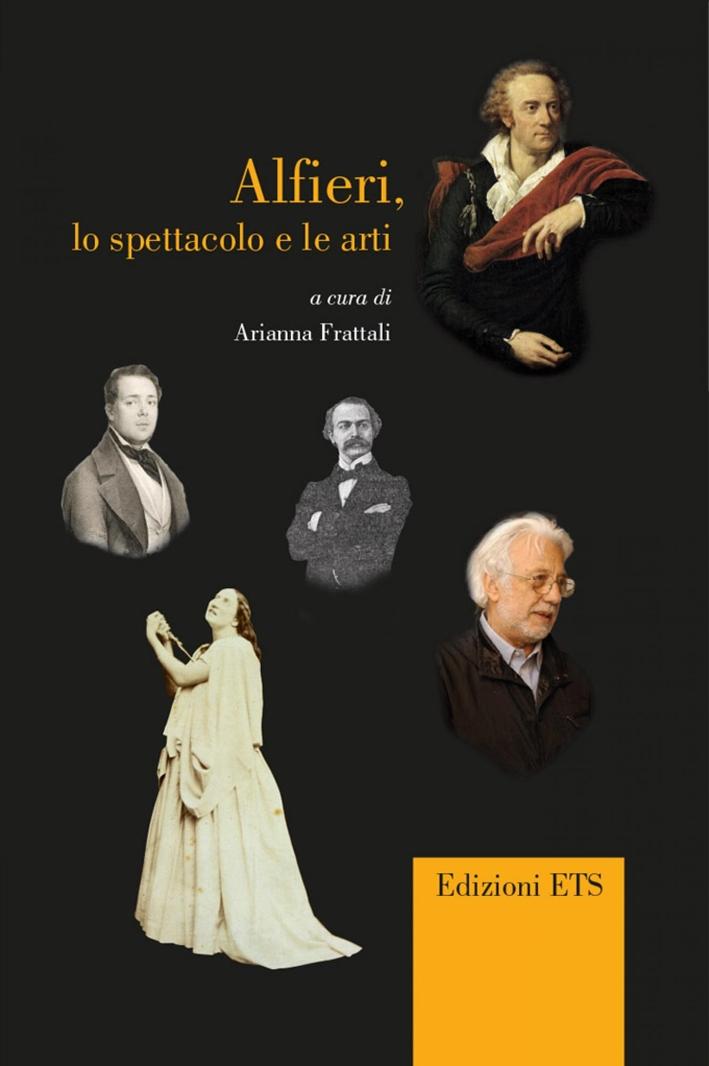 Alfieri, lo Spettacolo e le Arti. Giornata di Studio (Pisa, 22 Febbraio 2013)