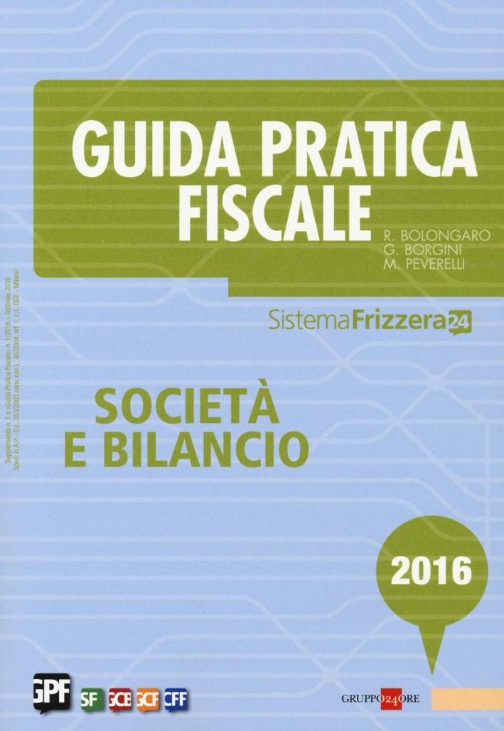 Guida Pratica Fiscale. Società e Bilancio 2016. con Aggiornamento Online.