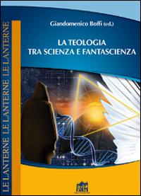 La teologia tra scienza e fantascienza.