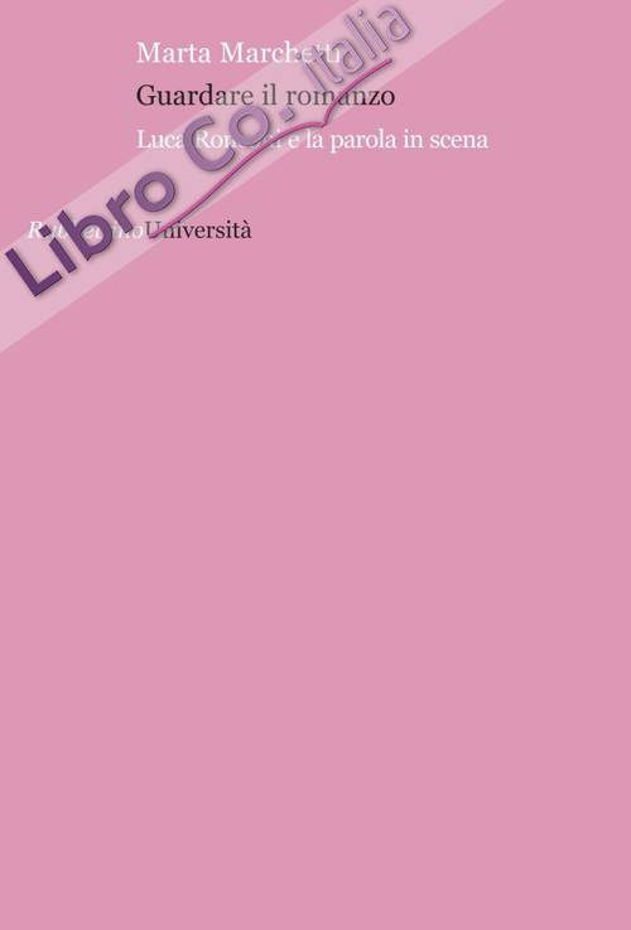 Guardare il romanzo. Luca Ronconi e la parola in scena.