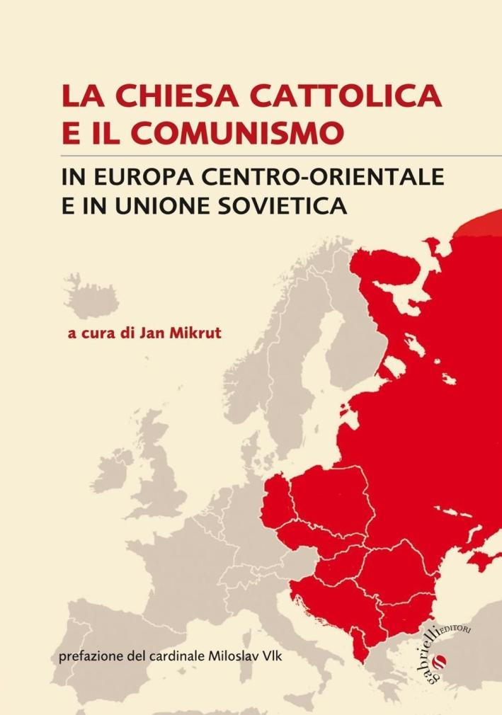 La Chiesa cattolica e il comunismo in Europa centro-orientale e in Unione Sovietica.