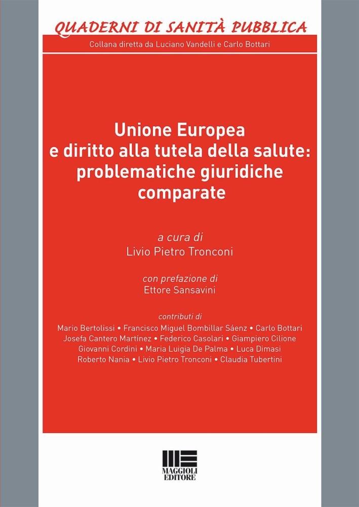 Unione Europea e diritto alla tutela della salute. Problematiche giuridiche comparate.