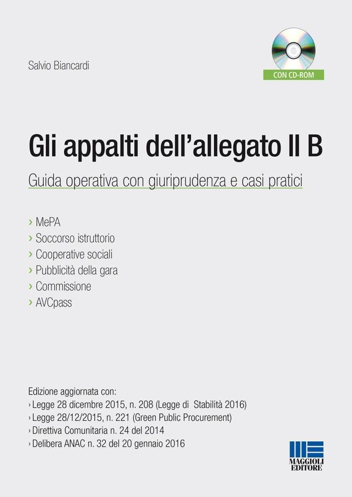 Gli appalti dell'allegato II B. Guida operativa con giuriprudenza e casi pratici.
