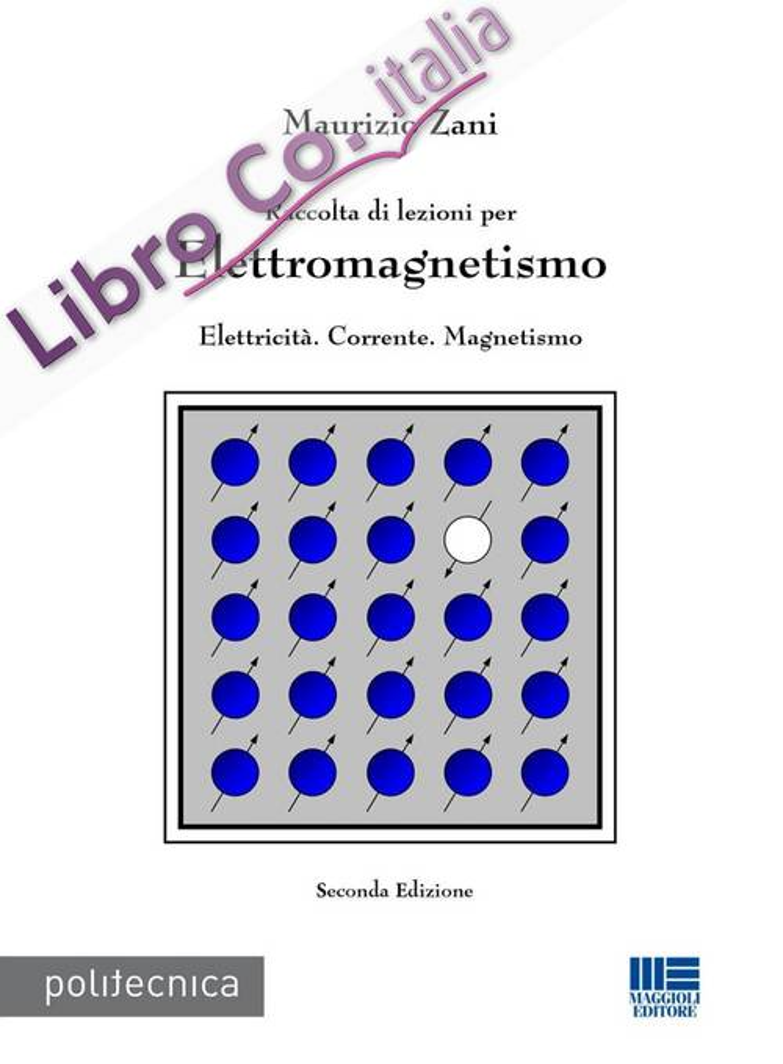 Raccolta di lezioni per elettromagnetismo. Elettricità. Corrente. Magnetismo.