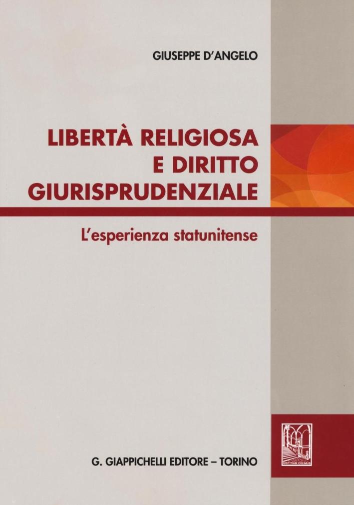Libertà religiosa e diritto giurisprudenziale. L'esperienza statunitense.