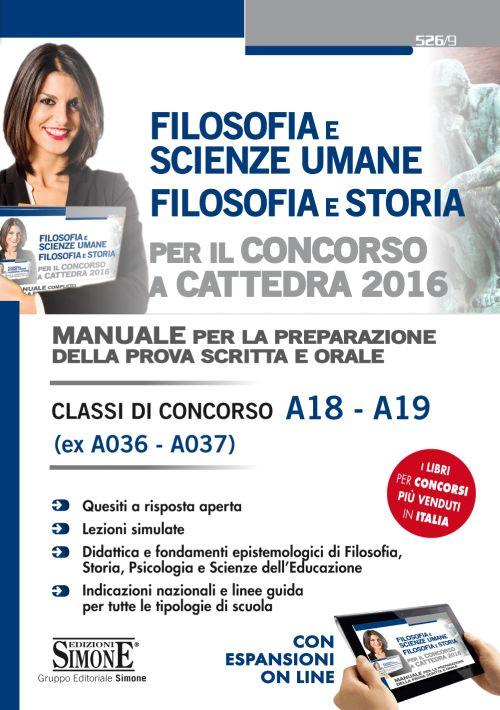 Filosofia e scienza umane. Filosofia e storia per il concorso a cattedra 2016. Classi di concorso A18-A19 (ex A036-A037).