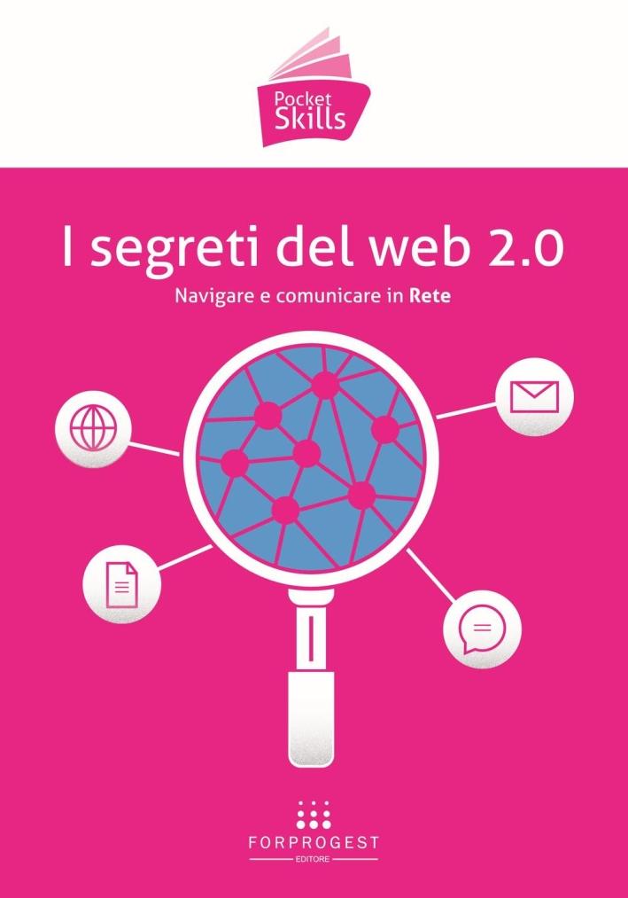 I segreti del web 2.0. Navigare e comunicare in rete