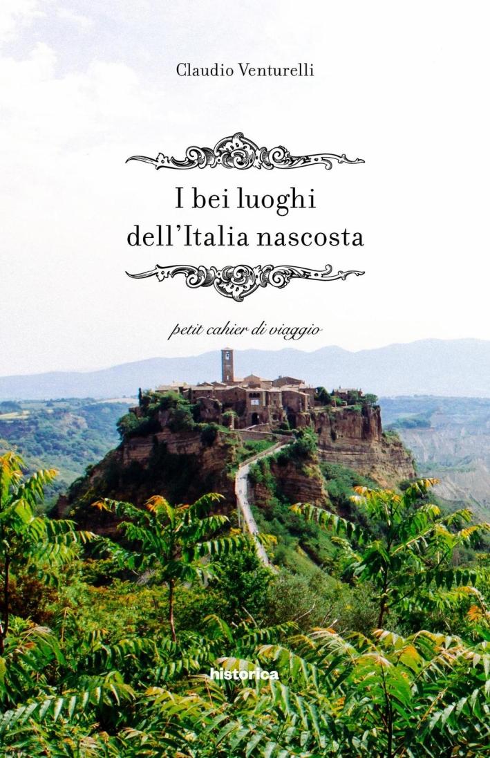 I Bei Luoghi dell'Italia Nascosta.