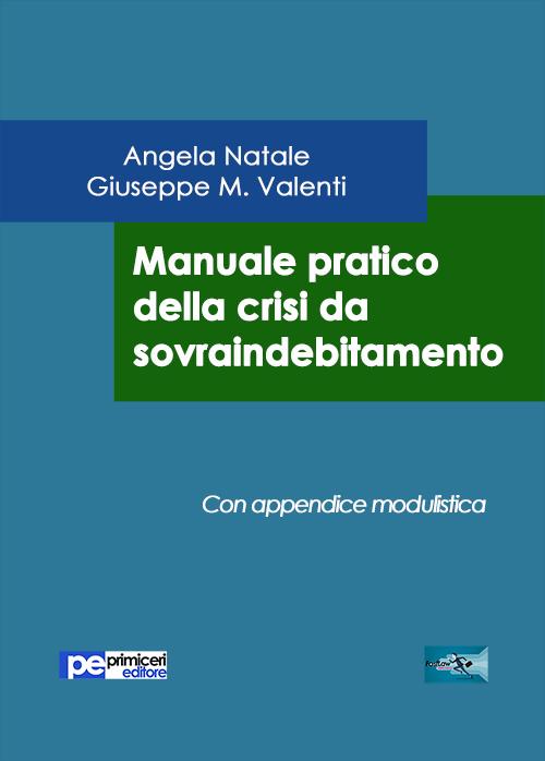 Manuale pratico della crisi da sovraindebitamento.