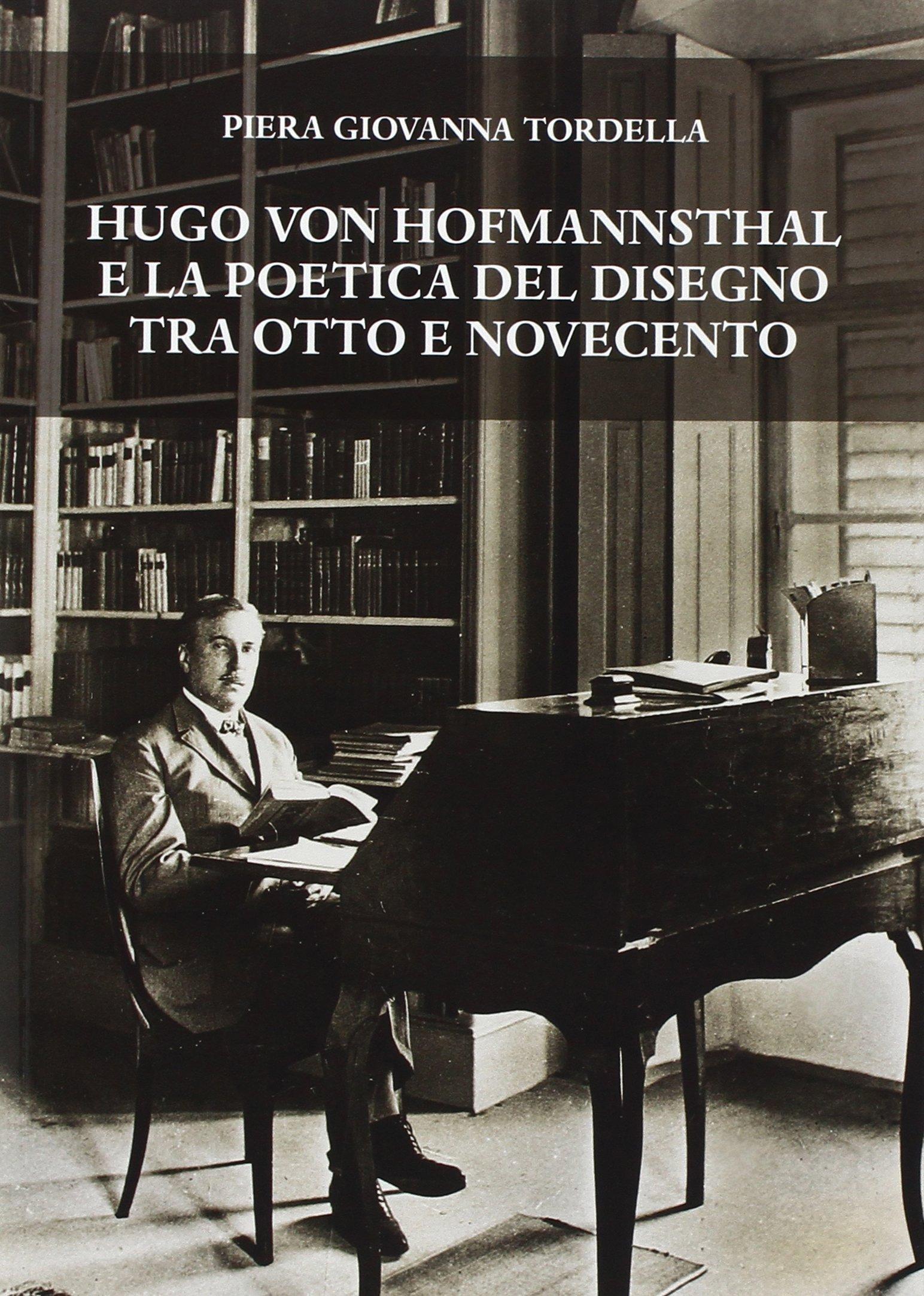 Hugo von Hofmannsthal e la poetica del disegno tra Otto e Novecento.