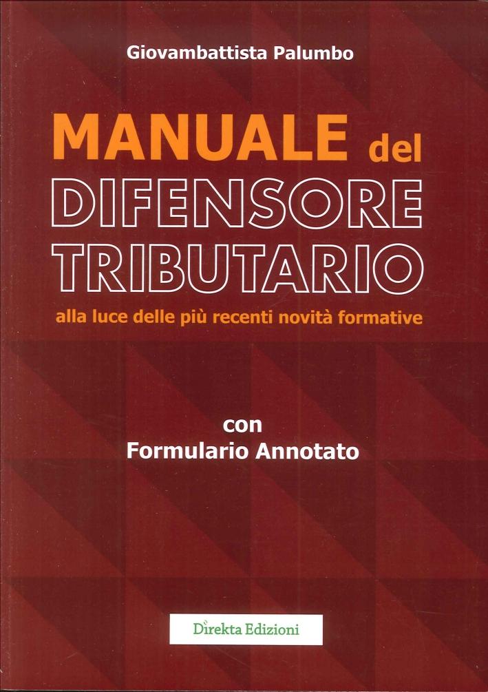 Manuale del Difensore Tributario alla Luce delle più Recente Novità Formative.
