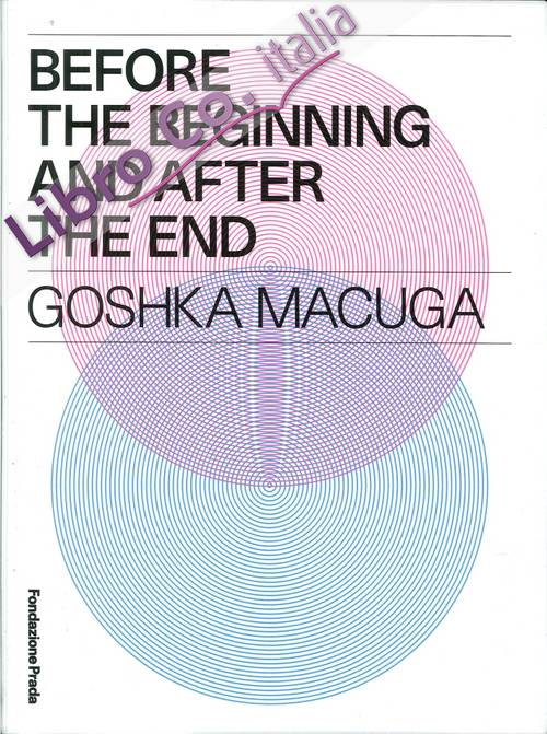 Before the Beginning and After the End. Goshka Macuga