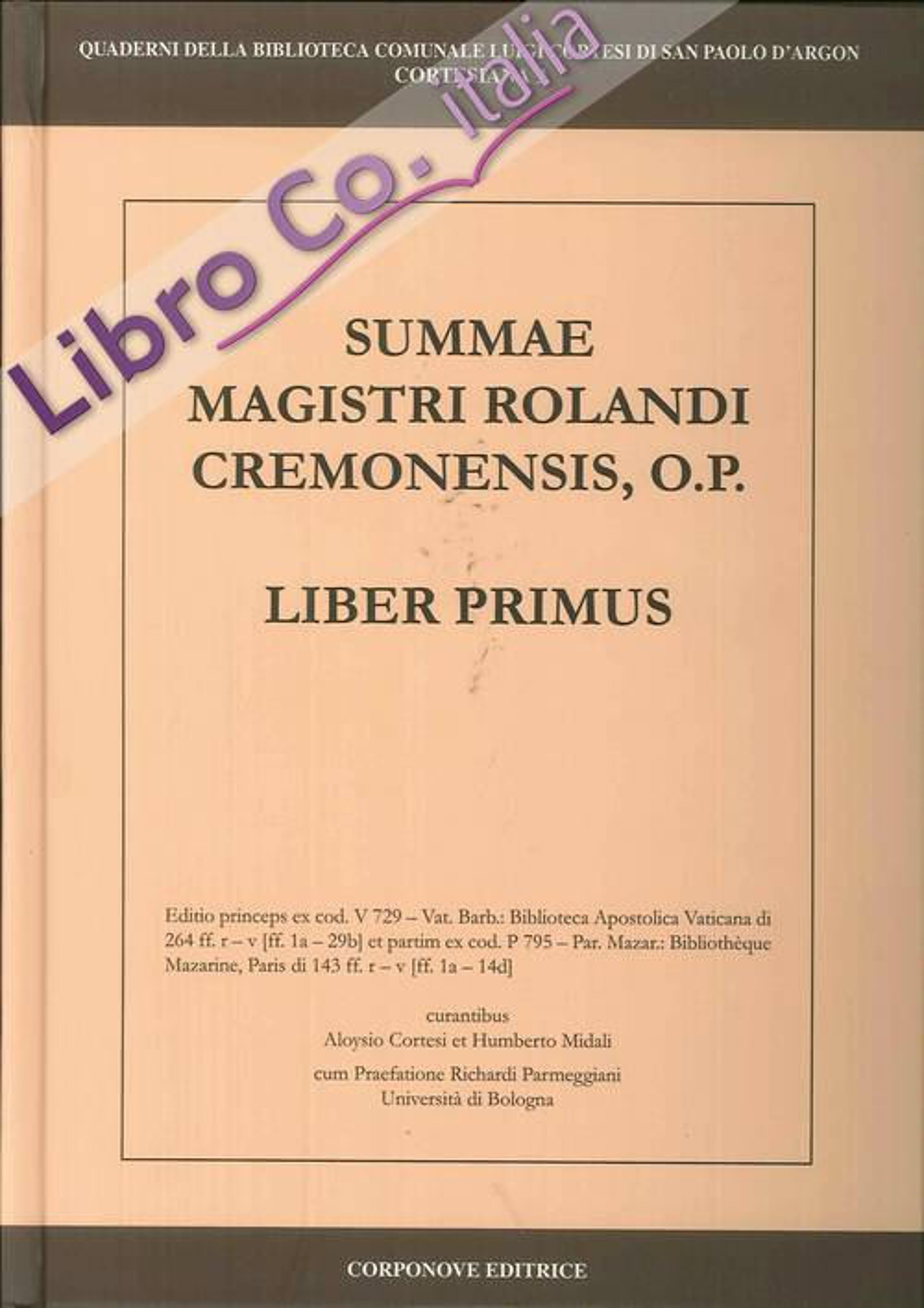 Summa Magistri Rolandi Cremonensis, O.p. Liber Primus.