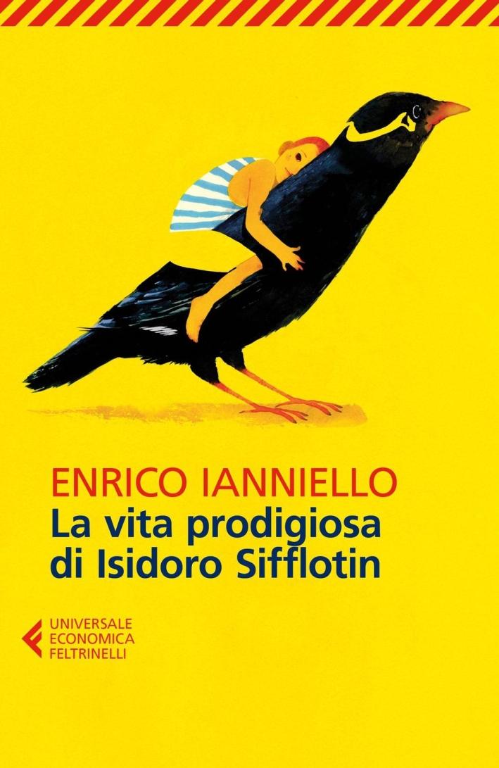 La vita prodigiosa di Isidoro Sifflotin.