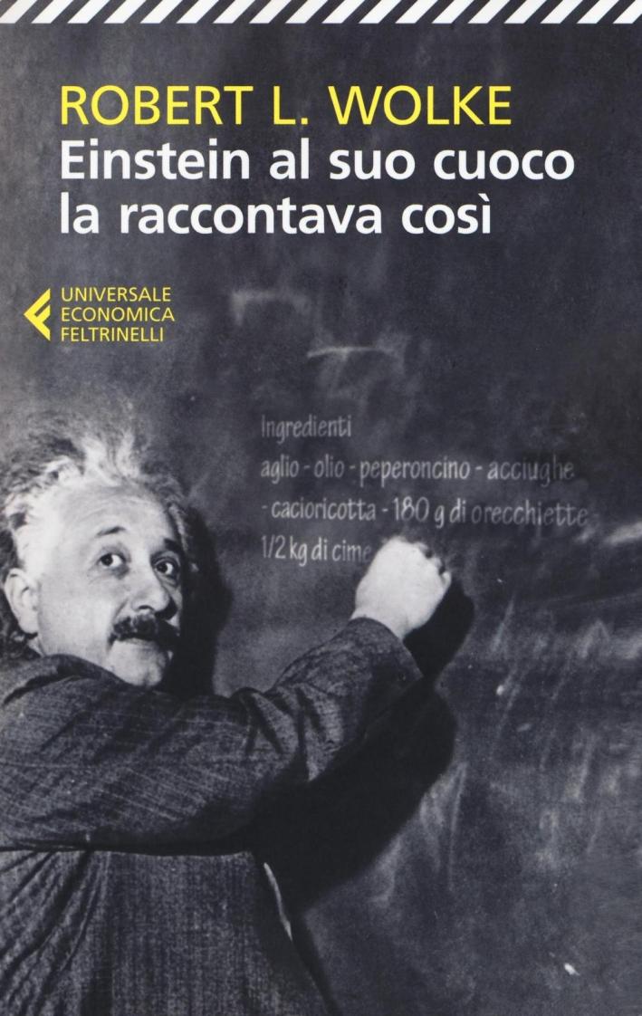 Einstein al suo cuoco la raccontava così.