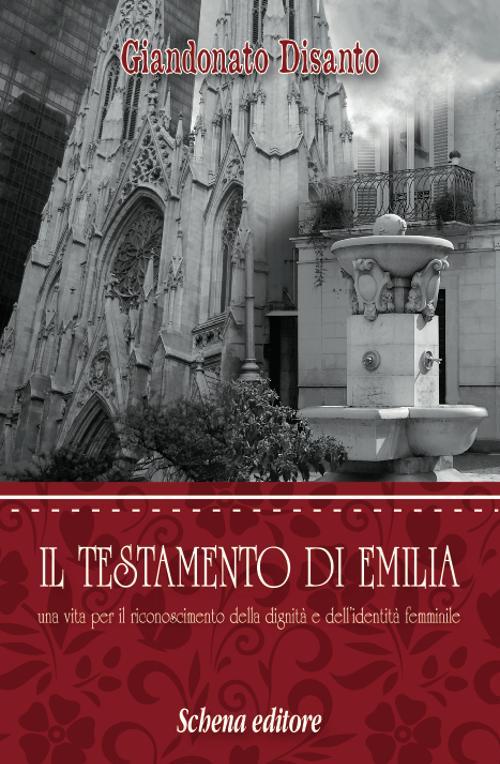 Il testamento di Emilia. Una vita per il riconoscimento della dignità e dell'indentità femminile.