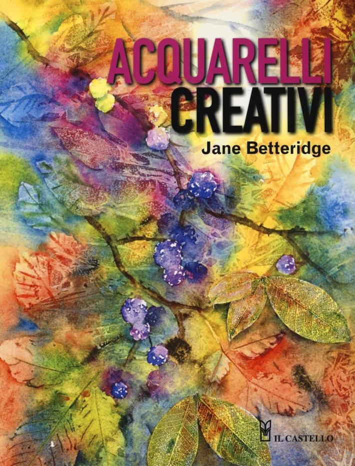 Acquarelli creativi. Ediz. illustrata