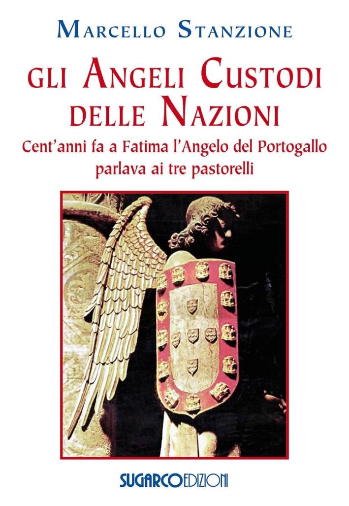 Gli angeli custodi delle nazioni. Cent'anni fa a Fatima l'angelo del Portogallo parlava ai tre pastorelli.