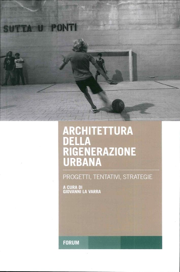Architettura della Rigenerazione Urbana.
