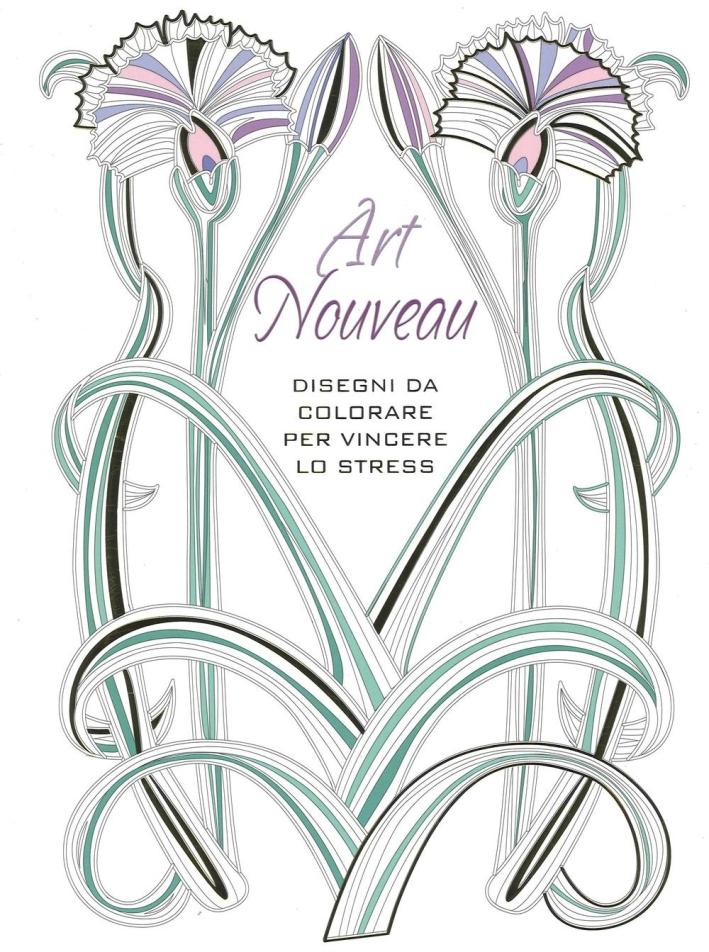 Art Nouveau. Disegni da colorare per vincere lo stress