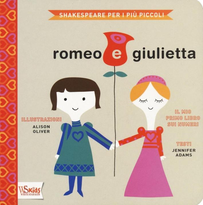 Romeo e Giulietta. Il mio primo libro sui numeri.
