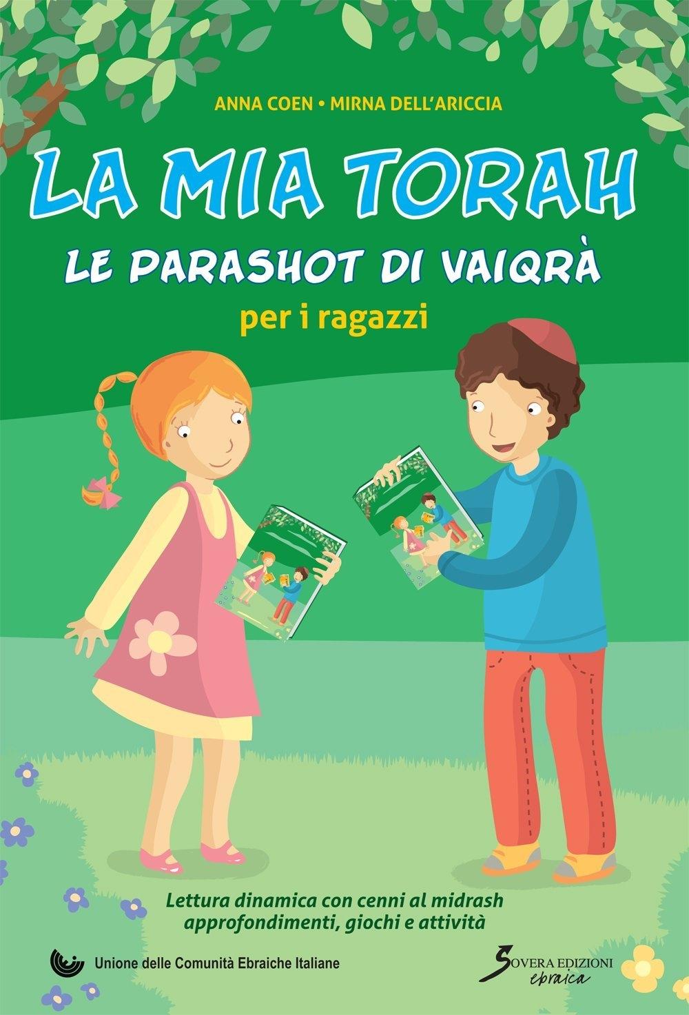 La mia Torah. Le parashot di Vaiorà per i ragazzi.