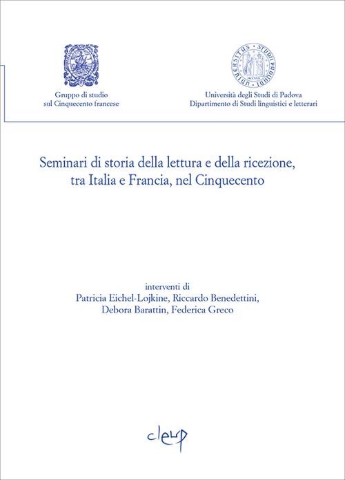 Seminari di storia della lettura e della ricezione, tra Italia e Francia, nel Cinquecento.