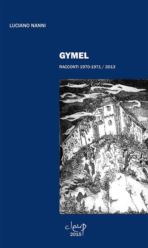 Gymel. Racconti 1970-1971/2013.