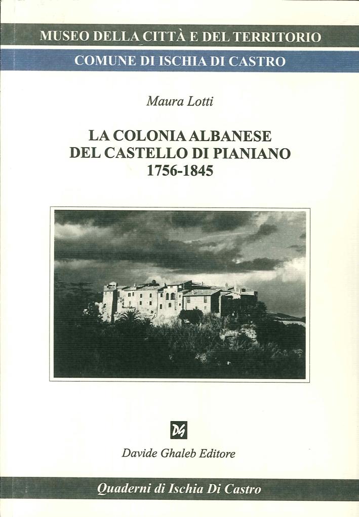 La Colonia Albanese del Castello di Pianiano 1756-1845.