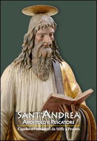 Sant'Andrea apostolo e pescatore. Capolavori restaurati da Stiffe a Pescara.
