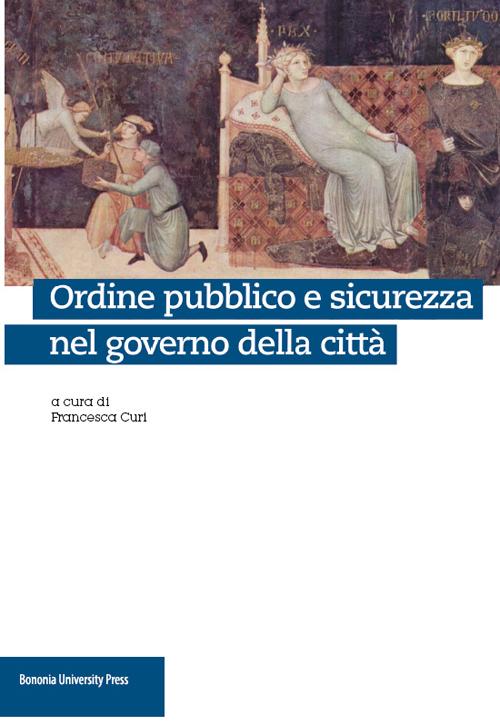Ordine pubblico e sicurezza nel governo della città.