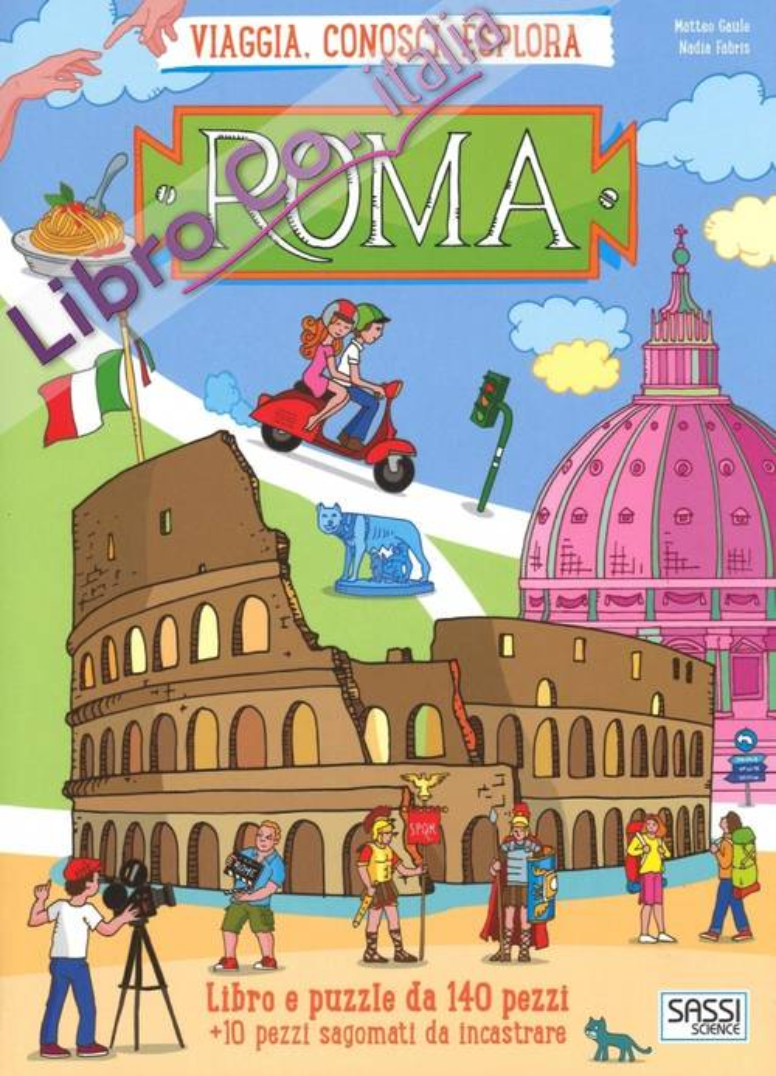 Roma. Viaggia, conosci, esplora. Con gadget.