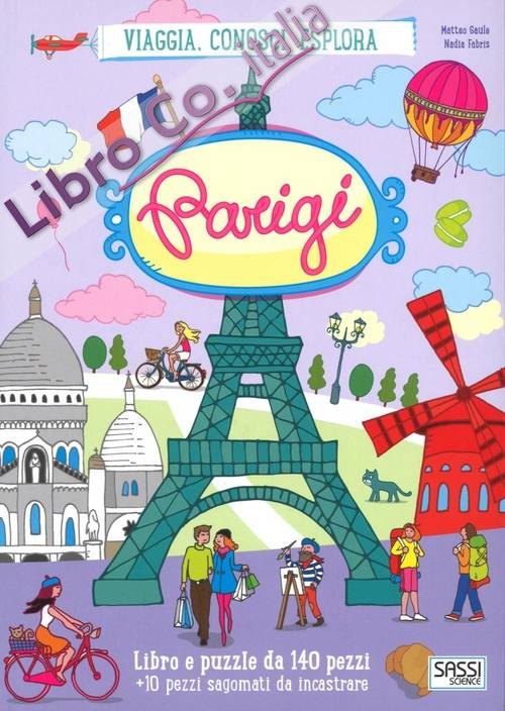 Parigi. Viaggia, conosci, esplora. Con gadget.
