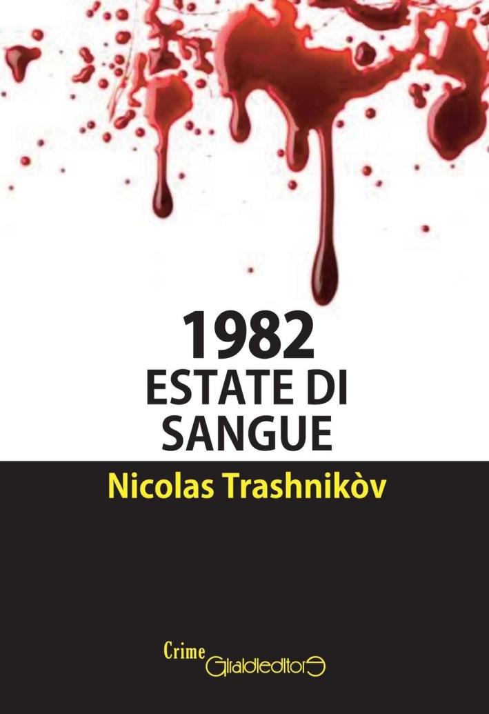 1982. Estate di sangue.