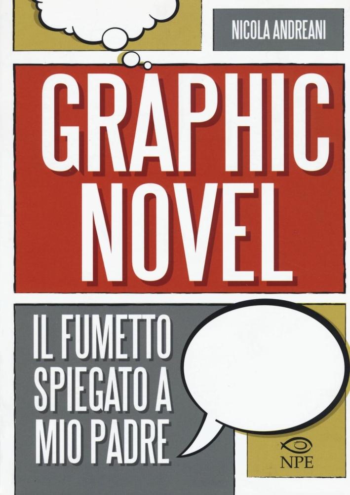 Graphic novel. Il fumetto spiegato a mio padre.