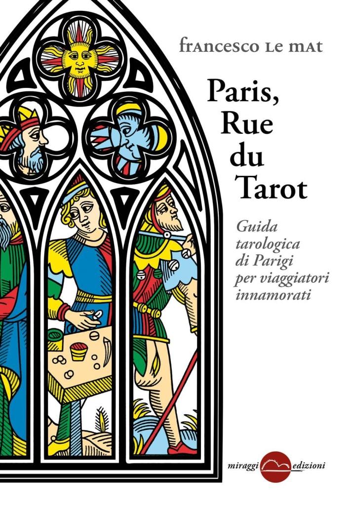 Paris, Rue du Tarot. Guida tarologica di Parigi per viaggiatori innamorati.