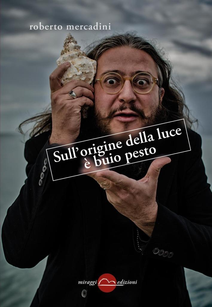 Sull'Origine della Luce è Buio Pesto.