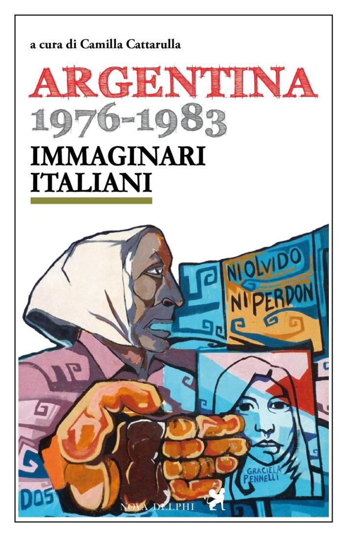 Argentina 1976-1983. Immaginari italiani.